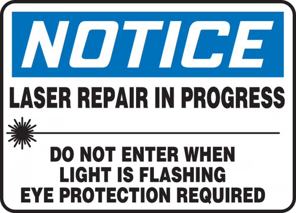 LASER REPAIR IN PROGRESS DO NOT ENTER WHEN LIGHT IS FLASHING EYE PROTECTION REQUIRED (W/GRAPHIC)