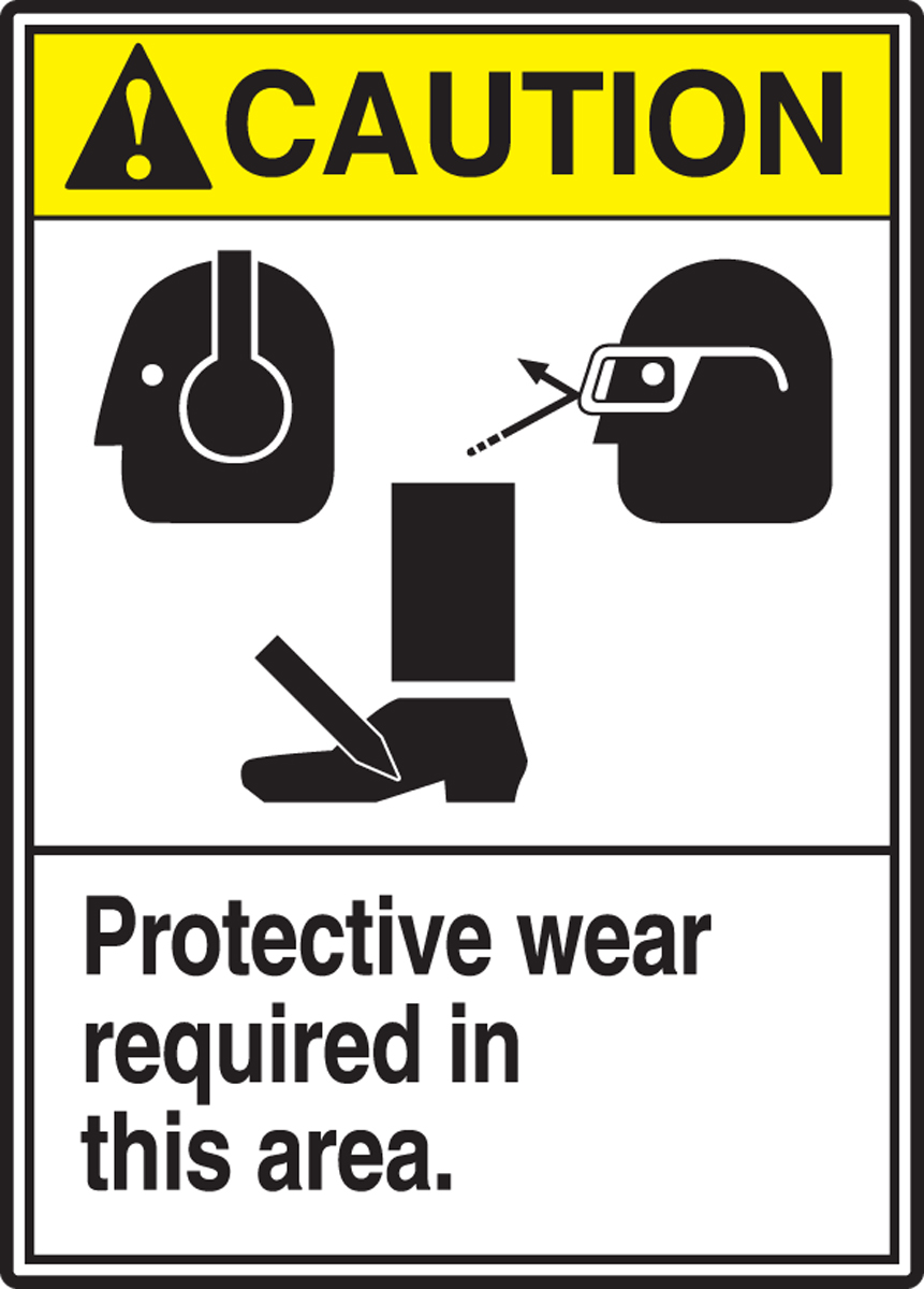 PROTECTIVE WEAR REQUIRED IN THIS AREA (W/GRAPHIC)
