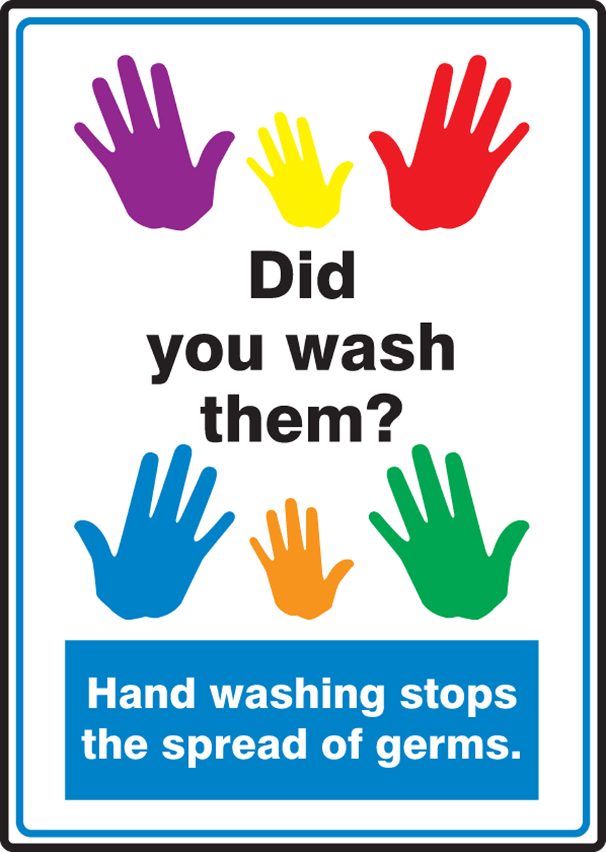 DID YOU WASH THEM? HAND WASHING STOPS THE SPREAD OF GERMS.