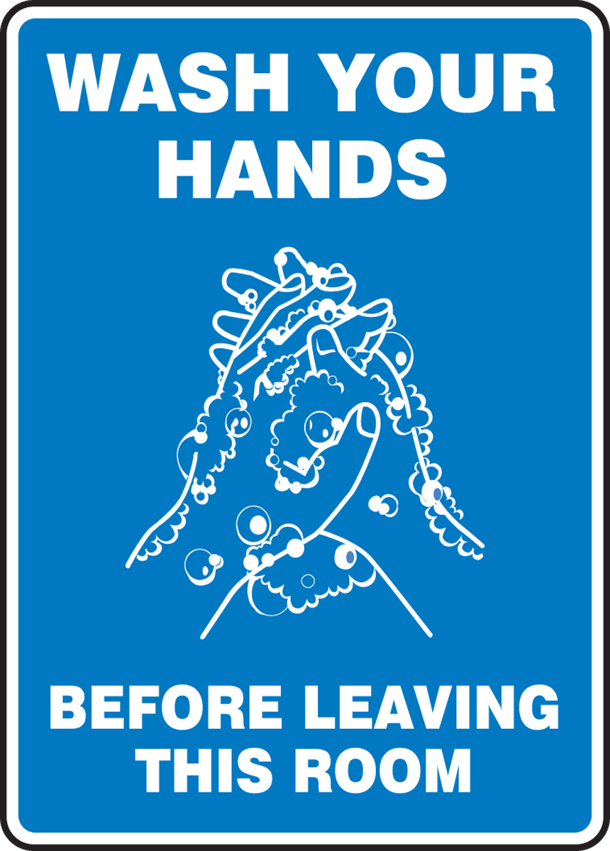 WASH YOUR HANDS BEFORE LEAVING THIS ROOM (W/GRAPHIC)