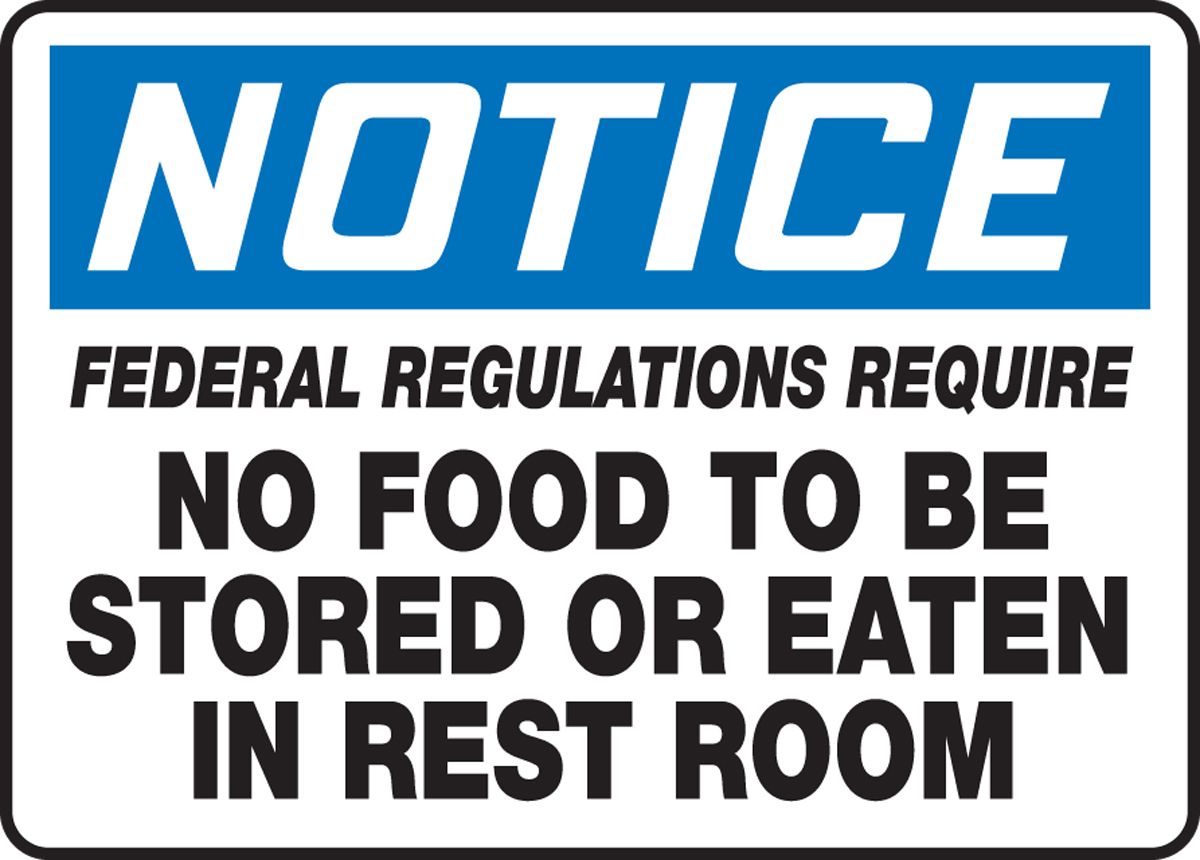 FEDERAL REGULATIONS REQUIRE NO FOOD TO BE STORED OR EATEN IN REST ROOM