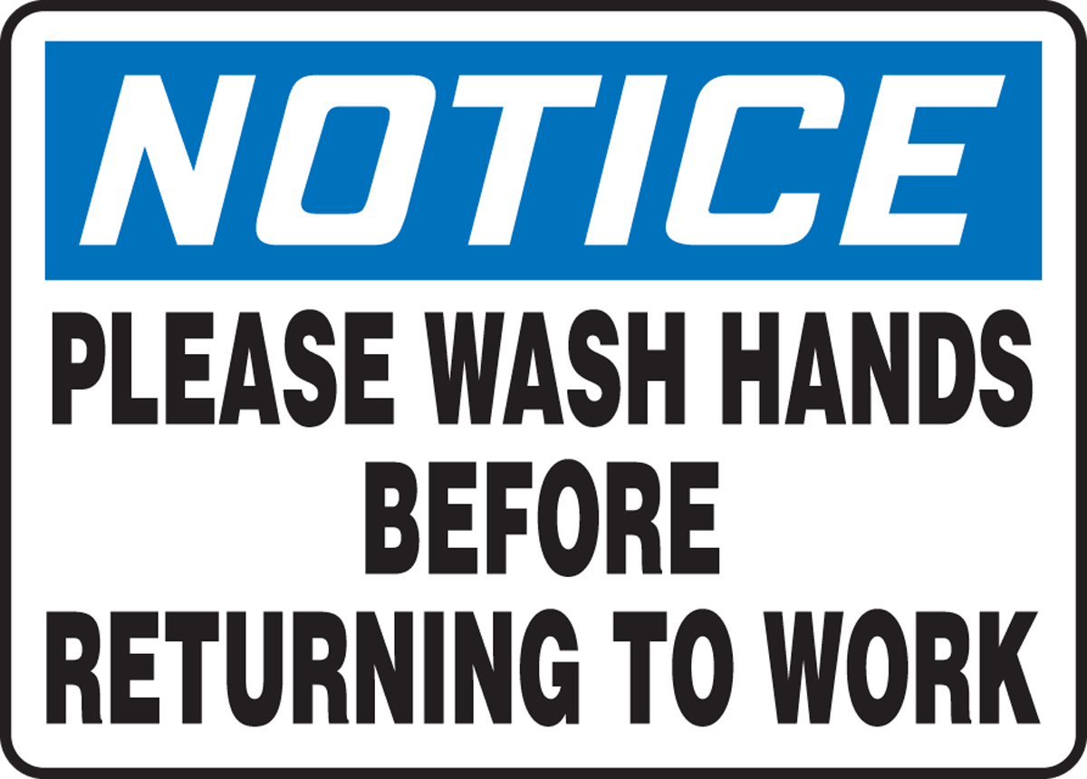PLEASE WASH HANDS BEFORE RETURNING TO WORK