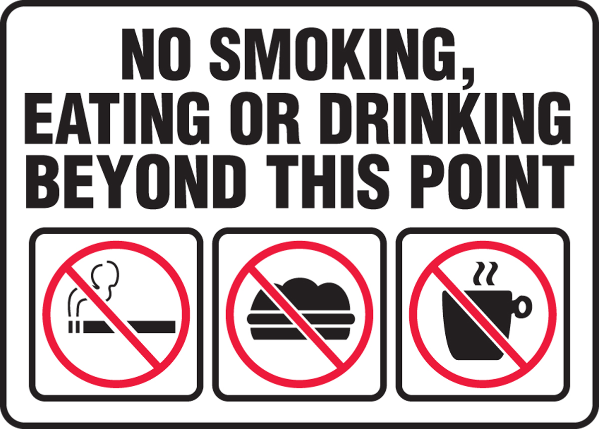 NO SMOKING, EATING OR DRINKING BEYOND THIS POINT (W/GRAPHIC)