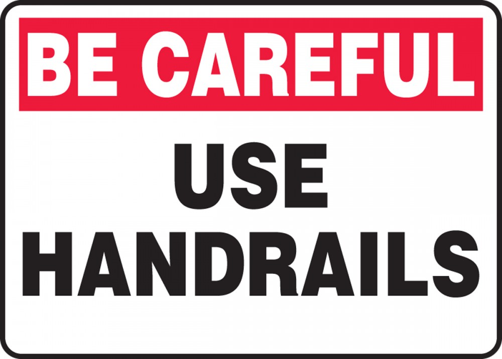 USE HANDRAILS