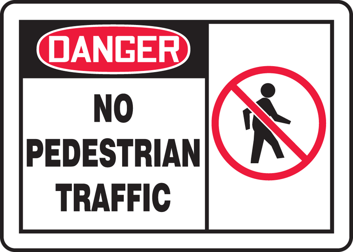 OSHA Danger Safety Sign: No Pedestrian T... - Traffic Control ...