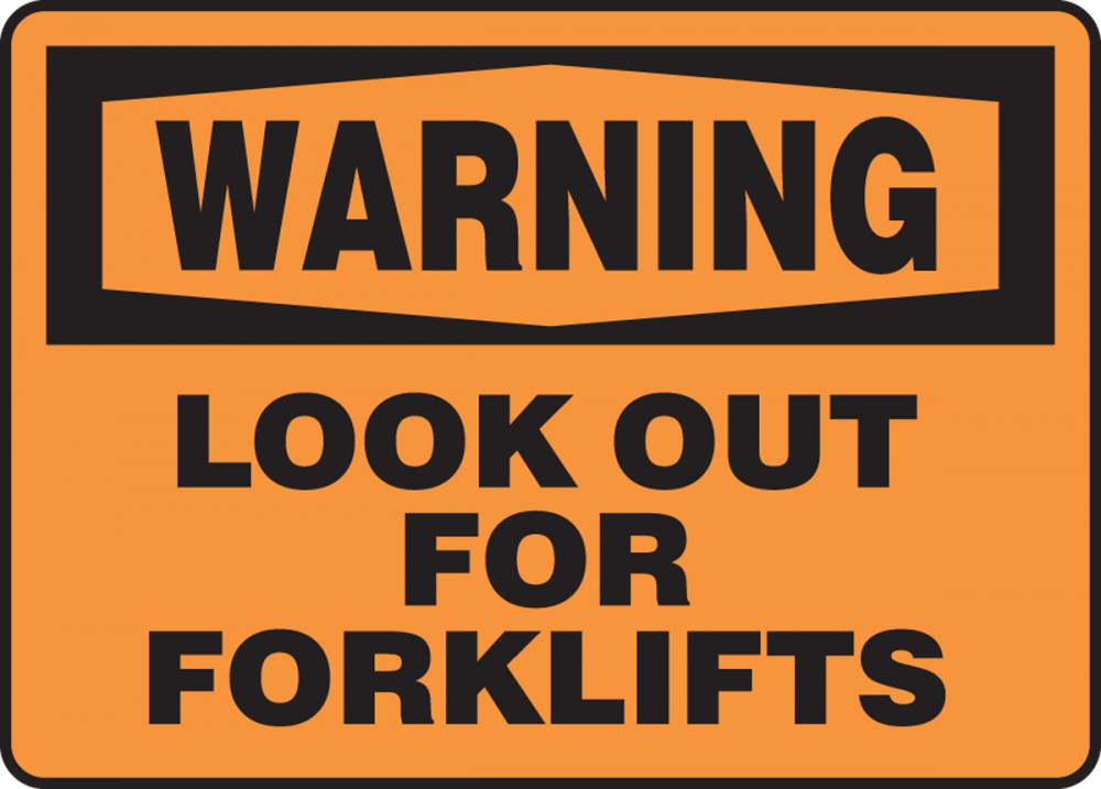 OSHA Warning Safety Sign: Look Out For F... - Forklift ...