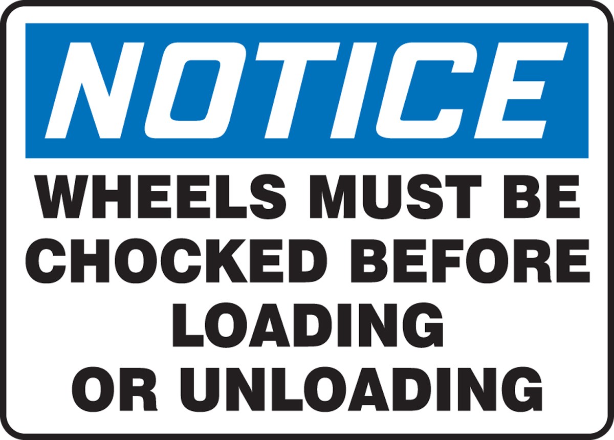 NOTICE WHEELS MUST BE CHOCKED BEFORE LOADING OR UNLOADING