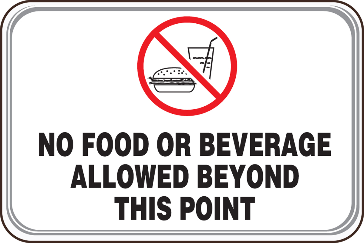 NO FOOD OR BEVERAGE ALLOWED BEYOND THIS POINT (W/GRAPHIC)