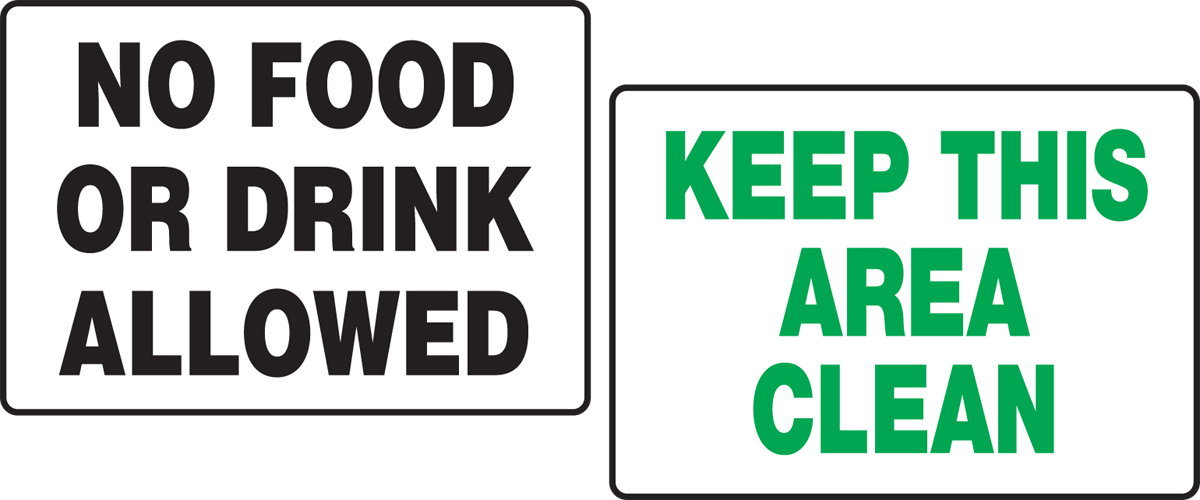 NO FOOD OR DRINK ALLOWED / KEEP THIS AREA CLEAN