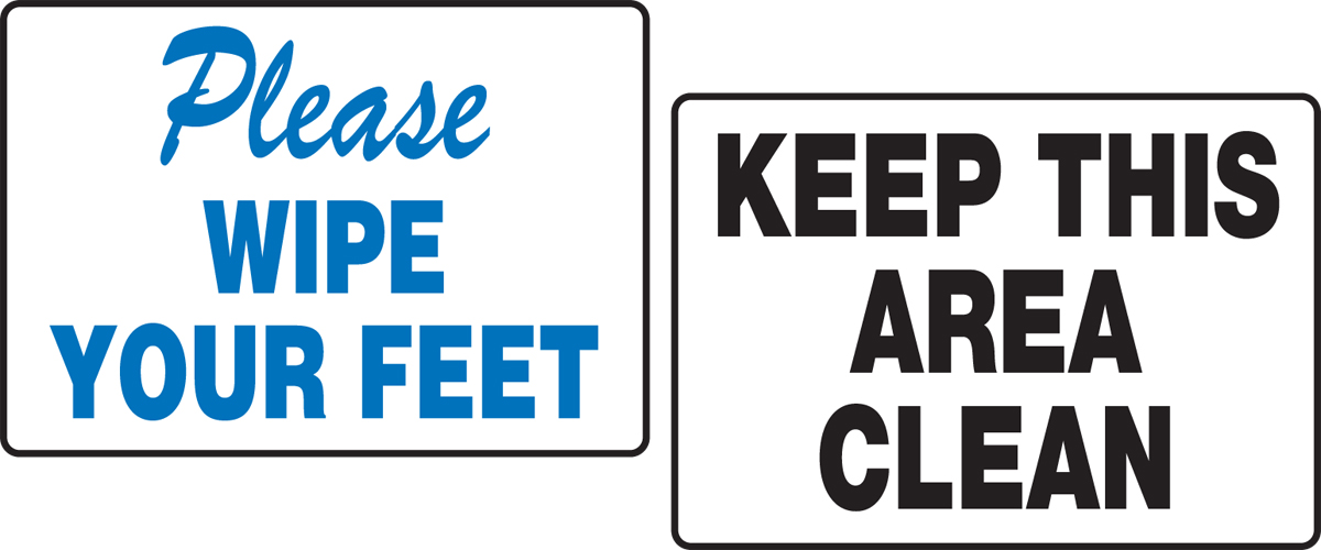 PLEASE WIPE YOUR FEET / KEEP THIS AREA CLEAN