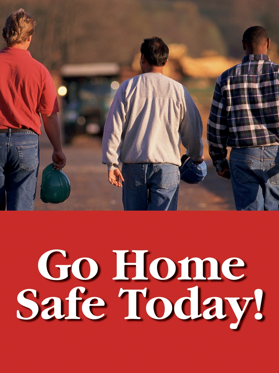 GO HOME SAFE TODAY!