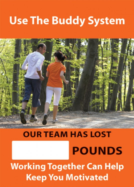 USE THE BUDDY SYSTEM OUR TEAM HAS LOST #### POUNDS WORKING TOGETHER CAN HELP KEEP YOU MOTIVATED