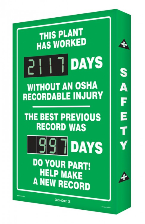 THIS PLANT HAS WORKED #### DAYS WITHOUT AN OSHA RECORDABLE INJURY / THE BEST PREVIOUS RECORD WAS #### DAYS / DO YOUR PART! HELP MAKE A NEW RECORD