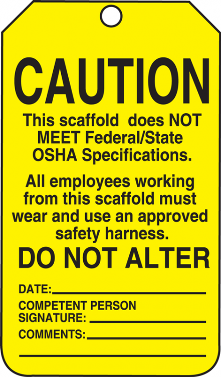 CAUTION THIS SCAFFOLD DOES NOT MEET FEDERAL/STATE OSHA SPECIFICATIONS ...