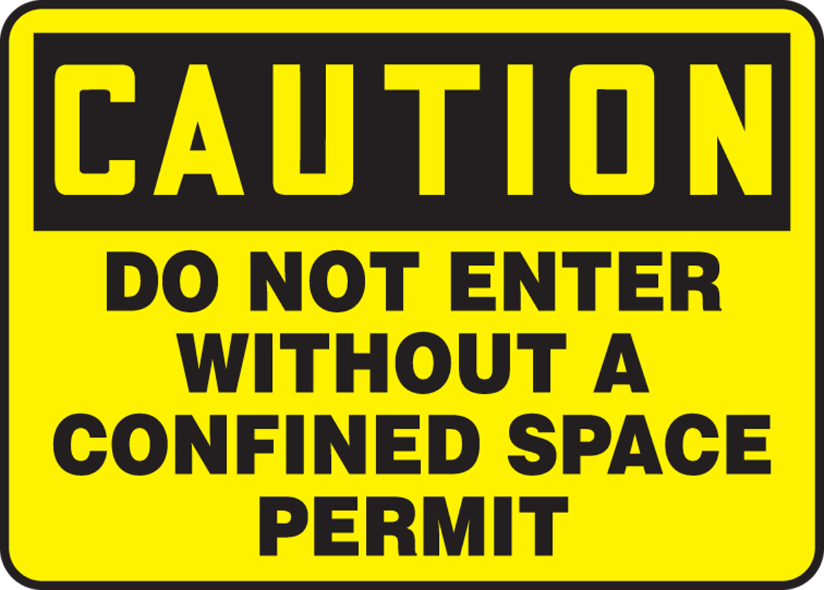 DO NOT ENTER WITHOUT A CONFINED SPACE PERMIT