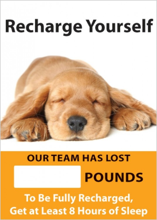 RECHARGE YOURSELF OUR TEAM HAS LOST #### POUNDS TO BE FULLY RECHARGED GET AT LEAST 8 HOURS OF SLEEP