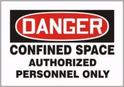 - OSHA Danger Magnetic Vinyl Sign: Confined Space Authorized Personnel Only