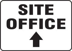 - Contractor Preferred Corrugated Plastic Signs: Site Office: (Up Arrow)
