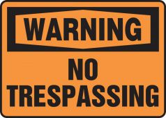 - Contractor Preferred OSHA Warning Safety Sign: No Trespassing