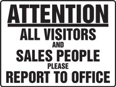 - Contractor Preferred Corrugated Plastic Signs: Attention - All Visitors And Sales People Please Report To Office