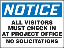 - Contractor Preferred OSHA Notice Corrugated Plastic Sign: All Visitors Must Check In At Project Office - No Solicitations