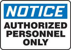 - Contractor Preferred OSHA Notice Corrugated Plastic Signs: Authorized Personnel Only