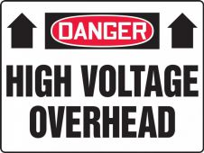 - Contractor Preferred OSHA Danger Corrugated Safety Sign: High Voltage Overhead