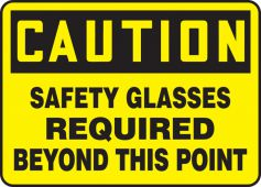 - Contractor Preferred OSHA Caution Safety Sign: Safety Glasses Required Beyond This Point