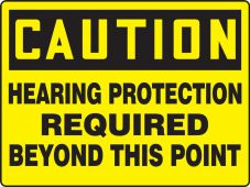 - Contractor Preferred OSHA Caution Safety Sign: Hearing Protection Required Beyond This Point