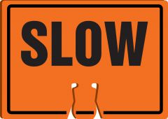 - Cone Top Warning Sign: Slow
