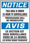 - Bilingual OSHA Notice Safety Sign: This Area Is Under 24 Hour TV Surveillance - Trespassers Will Be Prosecuted