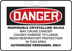 - OSHA Danger Rope Signs: Respirable Crystalline Silica - May Cause Cancer - Causes Damage To Lungs - Wear Respiratory Protection In This Area