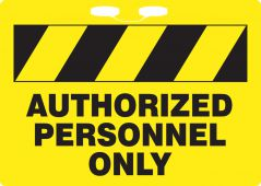 - Rope Sign: Authorized Personnel Only