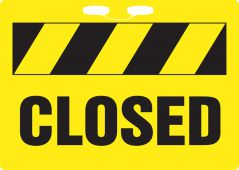 - Rope Signs: Closed