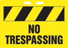 - Rope Sign: No Trespassing