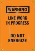 - OSHA Warning Utility Pole Wrap: Line Work In Progress - Do Not Energize