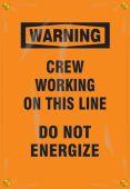 - OSHA Warning Utility Pole Wrap: Crew Working On This Line - Do Not Energize