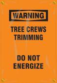 - OSHA Warning Utility Pole Wrap: Tree Crews Trimming - Do Not Energize