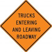 - Rigid Construction Sign: Trucks Entering And Leaving Roadway