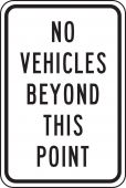 - Traffic Sign: No Vehicles Beyond This Point