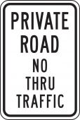 - Private Road Traffic Sign: No Thru Traffic