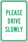 - Traffic Sign: Please Drive Slowly