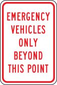 - Emergency Vehicles Only Beyond This Point