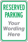 - Semi-Custom Traffic Sign: Reserved Parking (Your Wording Here)