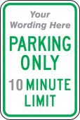 - Semi-Custom Traffic Sign: (Your Wording Here) Parking Only (Add Minute Here) Minute Limit