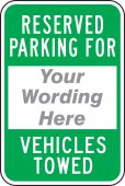 - Semi-Custom Reserved Parking For Traffic Sign: (Your Wording Here) Vehicles Towed