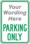 - Custom Traffic Sign: Parking Only