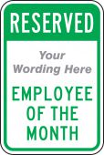 - Semi-Custom Reserved Traffic Sign: (Your Wording Here) Employee of the Month