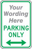 - Semi-Custom Traffic Sign: (Your Wording Here) Parking Only (Double Arrow)