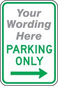 - Semi-Custom Traffic Sign: (Your Wording Here) Parking Only (Right Arrow)